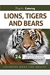 Lions, Tigers and Bears: Grayscale Photo Coloring Book for Adults Paperback
