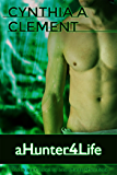 aHunter4Life (AHunter4Hire Book 3)