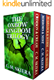 The Oxbow Kingdom Trilogy: Complete Series Books One - Three