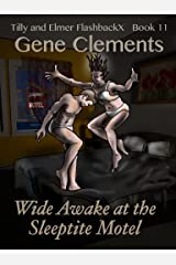 Tilly and Elmer FlashbackX - Wide Awake at the Sleeptite Motel Kindle Edition