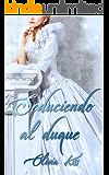 Seduciendo al duque (Spanish Edition)