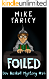 Foiled (Dev Haskell - Private Investigator Book 14) (English Edition)