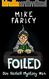 Foiled (Dev Haskell - Private Investigator Book 14)