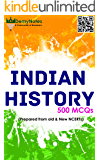 500 Indian History MCQs (Prepared from Old and New NCERTS): Old and New Indian History NCERTs thoroughly covered
