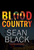 Blood Country - A Deep State Conspiracy Thriller (Byron Tibor Book 2)