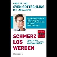 Schmerz Los Werden: Warum so viele Menschen unnötig leiden und was wirklich hilft (German Edition)