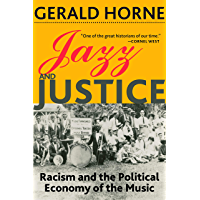 Jazz and Justice: Racism and the Political Economy of the Music book cover