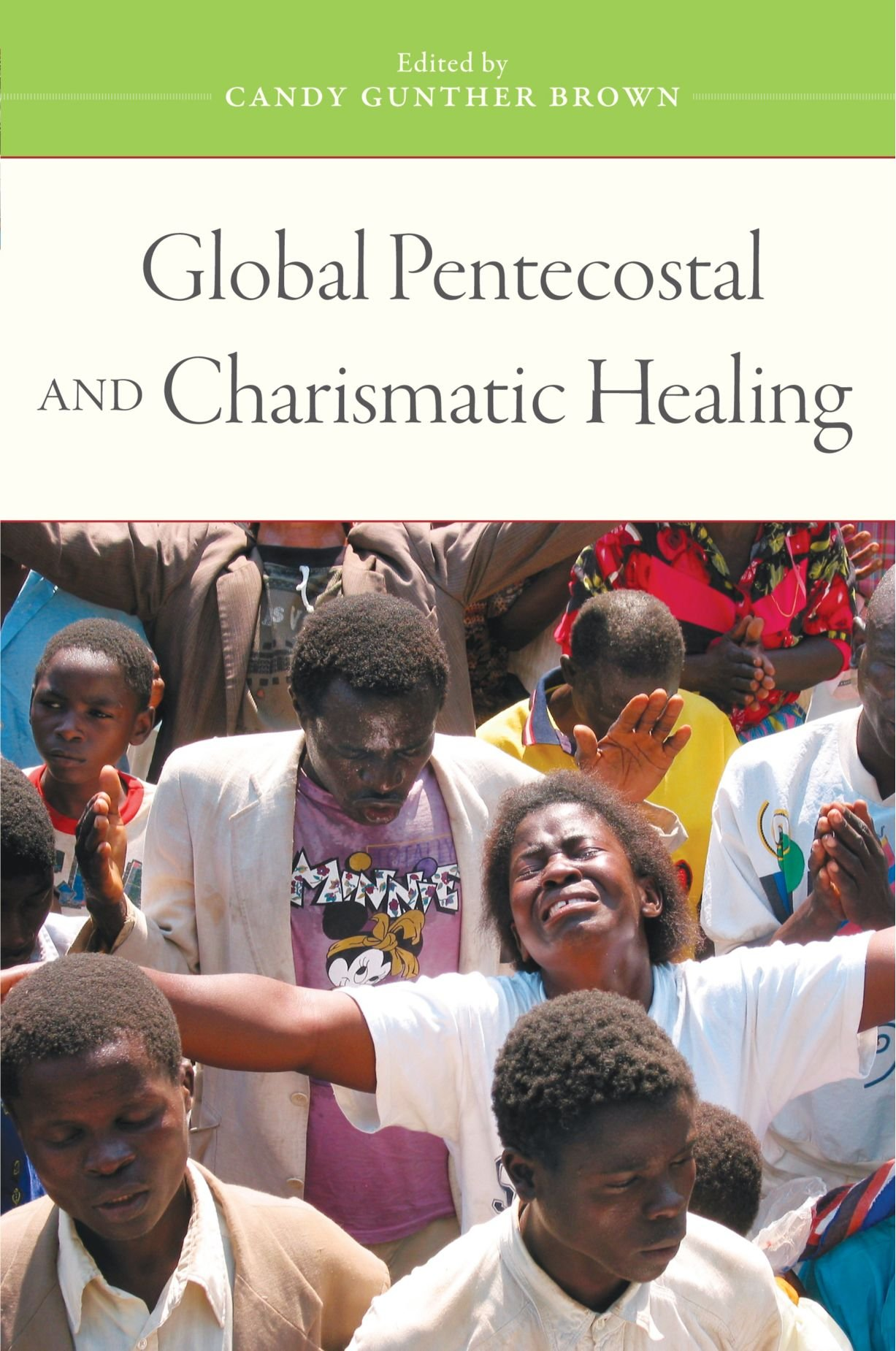 Global Pentecostal and Charismatic Healing by Brand: Oxford University Press, USA