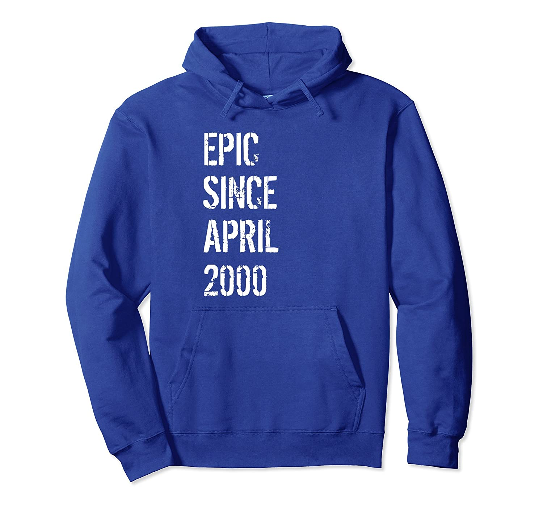 18th Birthday Gift Hoodie Born April 2000 Cool Hoodie Gift-ah my shirt one gift