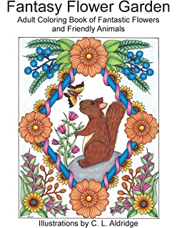 Fantasy Flower Garden Adult Coloring Book Of Fantastic Flowers And Friendly Animals