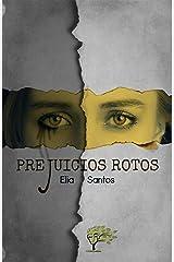 Prejuicios rotos (Spanish Edition) Kindle Edition