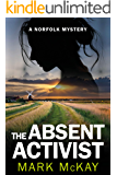 The Absent Activist (The Norfolk Mysteries Book 1)