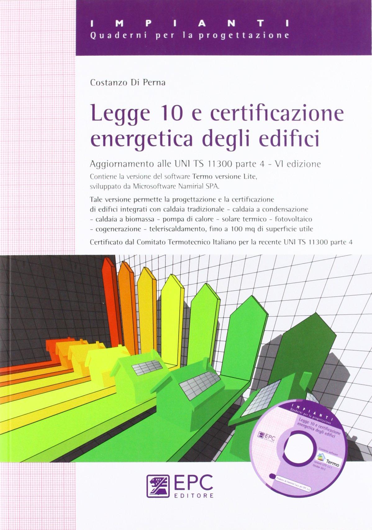 Amazon.it: Legge 10 e certificazione energetica degli edifici - Costanzo Di  Perna - Libri