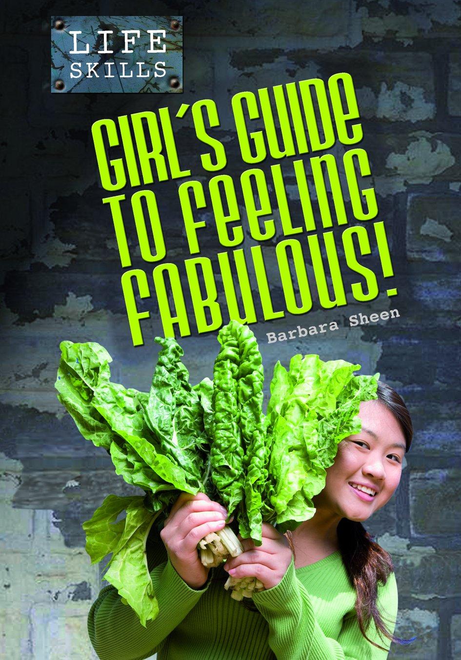 Girls' Guide to Feeling Fabulous! (Life Skills) pdf