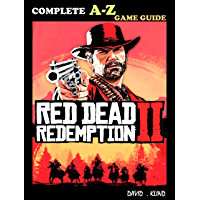 Red Dead Redemption 2: Complete A-Z  Guide ,Tips, Tricks, Cheats And Hints