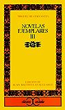 Novelas ejemplares III (CLASICOS CASTALIA.  C/C.)