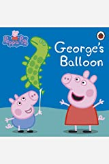 Peppa Pig: George's Balloon Kindle Edition