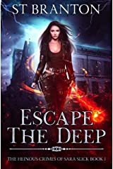 Escape The Deep (The Heinous Crimes of Sara Slick Book 1) Kindle Edition