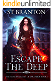 Escape The Deep (The Heinous Crimes of Sara Slick Book 1)