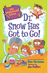 My Weirder-est School #1: Dr. Snow Has Got to Go! Kindle Edition