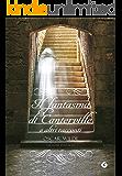 Il fantasma di Canterville: e altri racconti