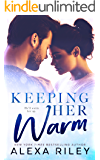 Keeping Her Warm (Kindle Single)