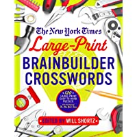 The New York Times Large-Print Brainbuilder Crosswords: 120 Large-Print Easy to Hard Puzzles from the Pages of the New York Times