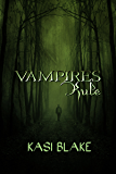 Vampires Rule (Rule Series Book 1)