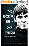 The Successful Life of Jack Rybicki: A Middle Falls Time Travel Story (The Middle Falls Time Travel Series Book 11)