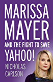 Marissa Mayer and the Fight to Save Yahoo! (English Edition)