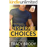 Desperate Choices: A Second Chance Military Romance (Bad Karma Special Ops Book 1)