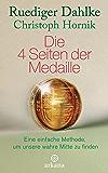 Die 4 Seiten der Medaille: Eine einfache Methode, um unsere wahre Mitte zu finden