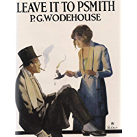 Leave it to Psmith (English Edition)
