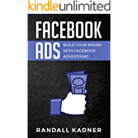 Facebook Ads: Build Your Brand With Facebook Advertising
