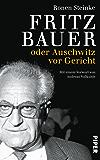 Fritz Bauer: oder Auschwitz vor Gericht (German Edition)