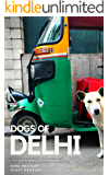 Dogs of Delhi: A photographic journey of must love metropolitan mutts