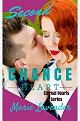 Second Chance Heart (Eternal Hearts Series Book 1) Kindle Edition
