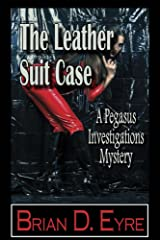 The Leather Suit Case (The Pegasus Investigations Mysteries Book 3) Kindle Edition