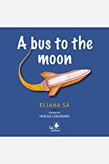 A bus to the moon Kindle Edition