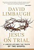 Jesus on Trial: A Lawyer Affirms the Truth of the