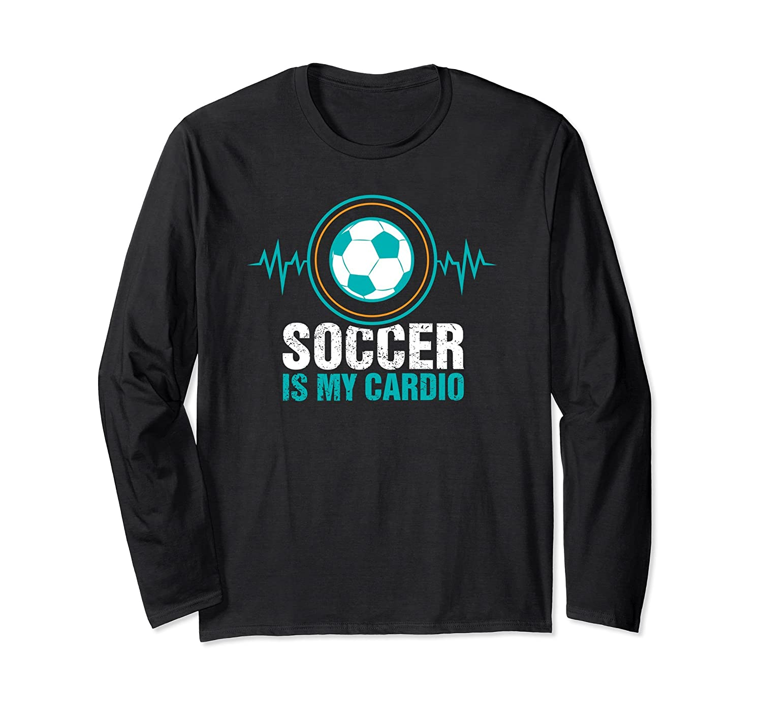 Soccer is My cardio Long Sleeve T-Shirt. Player Fan Gift-anz