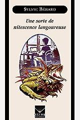 Une sorte de nitescence langoureuse (French Edition) Kindle Edition