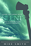 """When the Sirens Were Silent"" How the Warning System Failed a Community"