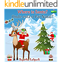 Children's Portuguese book: Where is Santa? Onde está o Pai Natal?: Children's Picture Book English-Portuguese (Bilingual Edition) Um livros ilustrado ... Portuguese books for children Livro 1)