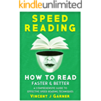 Speed Reading: How to read faster and better - a comprehensive guide to effective speed reading techniques (English Edition)
