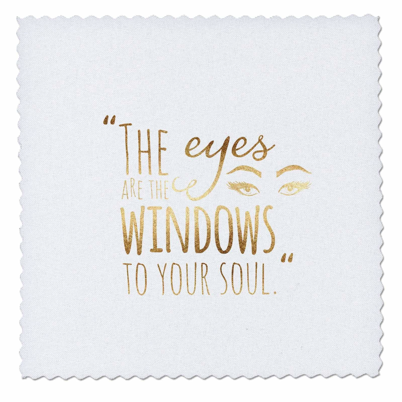 3dRose PS Inspiration - Image of Gold Eyes Are Windows to Soul Quote - 12x12 inch quilt square (qs_280728_4)