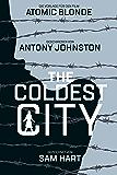 """The Coldest City: Die Vorlage zum Film """"Atomic Blonde"""" (German Edition)"""
