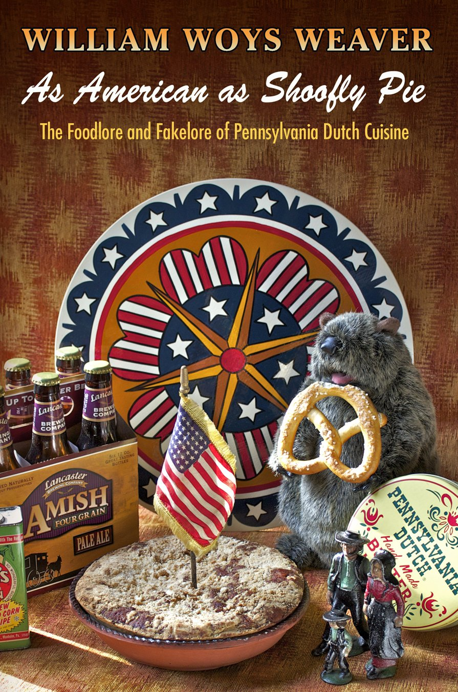 Download As American as Shoofly Pie: The Foodlore and Fakelore of Pennsylvania Dutch Cuisine pdf