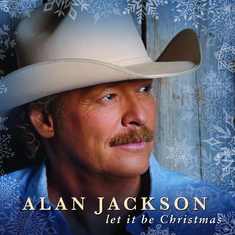 Alan Jackson Christmas.Let It Be Christmas