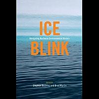 Ice Blink: Navigating Northern Environmental History (Canadian History and Environment Book 7) (English Edition)